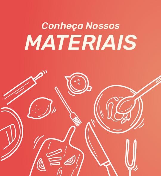 Nossos Materiais